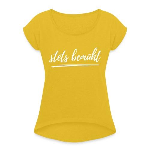 stets bemüht - lustiger Spruch - Funshirt - Urlaub - Frauen T-Shirt mit gerollten Ärmeln