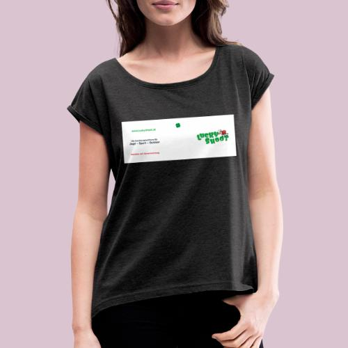 2020 06 26 Tasse Luckyshoot 80x215 print - Frauen T-Shirt mit gerollten Ärmeln