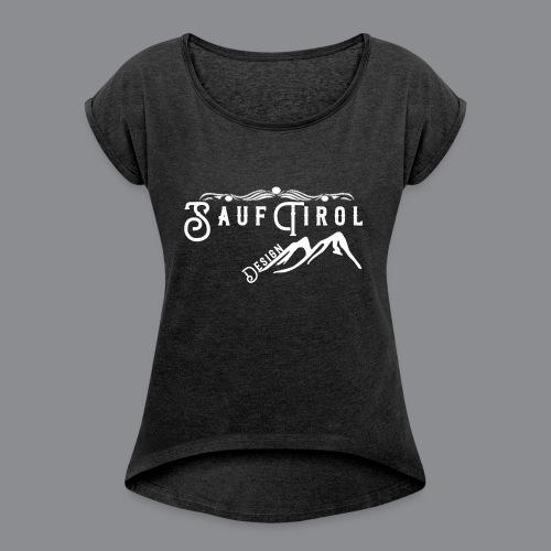 Sauftirol Weiss - Frauen T-Shirt mit gerollten Ärmeln