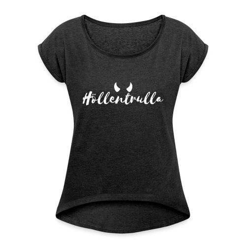 Höllentrulla - weiß - Frauen T-Shirt mit gerollten Ärmeln