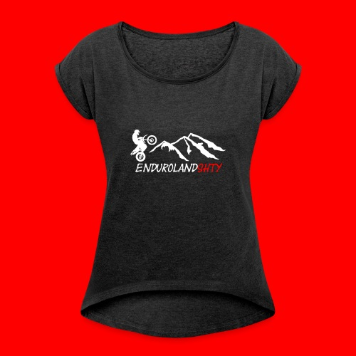 Enduroland Stuff - Women's T-Shirt with rolled up sleeves
