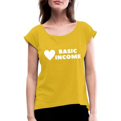 basic income white trans - Vrouwen T-shirt met opgerolde mouwen