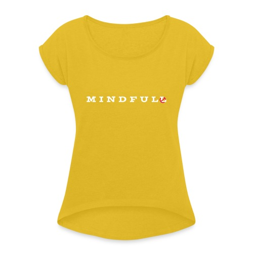 MINDFUL - Frauen T-Shirt mit gerollten Ärmeln