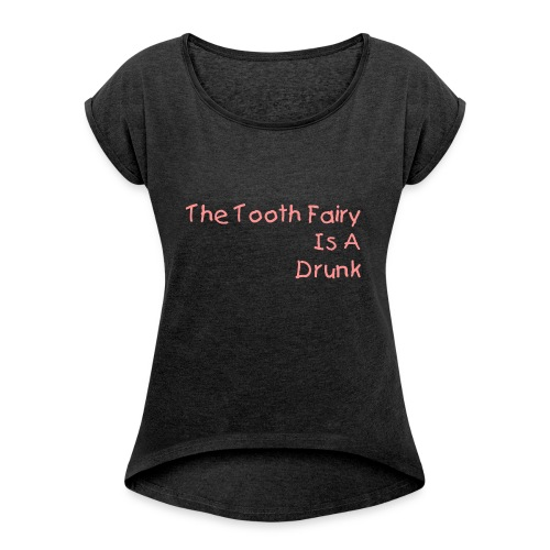 Fairy 🧚♀️ gone wild - Women's T-Shirt with rolled up sleeves