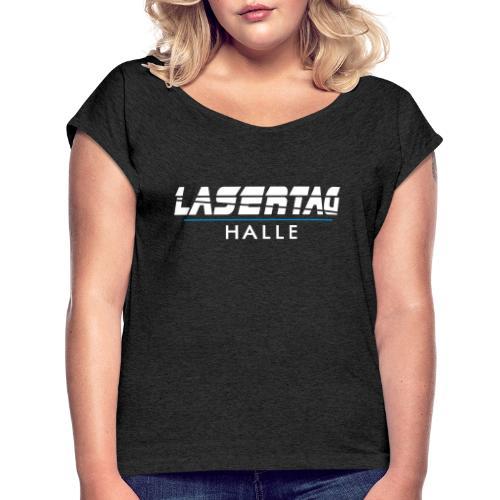 LaserTag Halle/Saale - Frauen T-Shirt mit gerollten Ärmeln