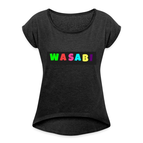 wasab tshirts 'n' hoodies - Women's T-Shirt with rolled up sleeves