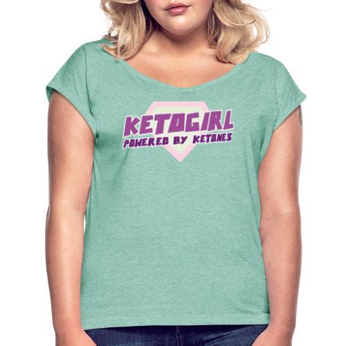 Keto Girl Frau Diät Ketoshirt Ketogen - Frauen T-Shirt mit gerollten Ärmeln