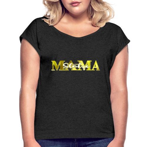 Stolze Mama Geschenk Muttertag - Frauen T-Shirt mit gerollten Ärmeln