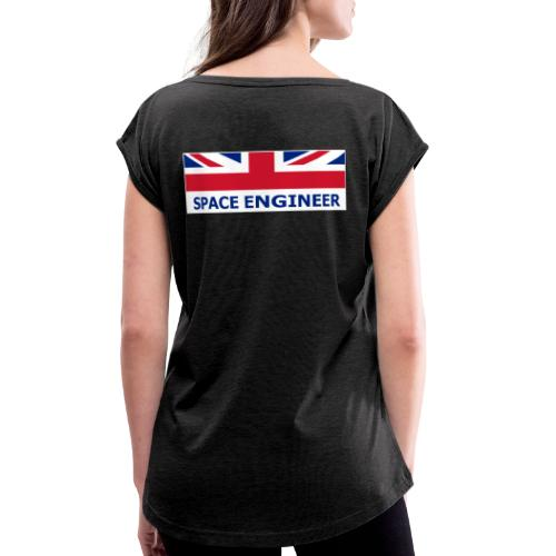 UK Space Engineer - Women's T-Shirt with rolled up sleeves