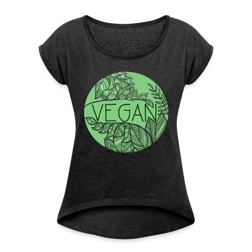 Vegan und Blättersalat - Frauen T-Shirt mit gerollten Ärmeln