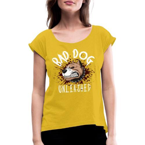 Bad Dog Unleashed - T-shirt med upprullade ärmar dam