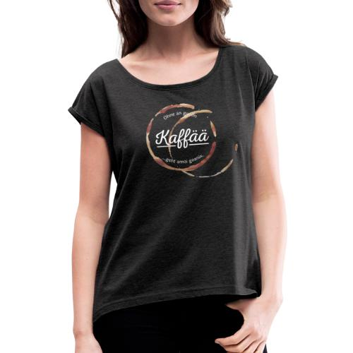 Vorschau: A guada Kaffää - Frauen T-Shirt mit gerollten Ärmeln