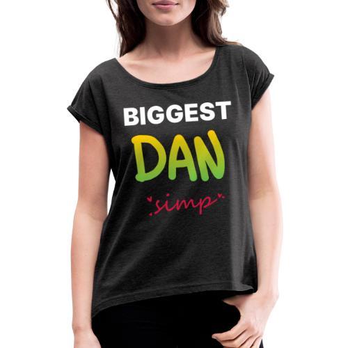 We all simp for Dan - Dame T-shirt med rulleærmer