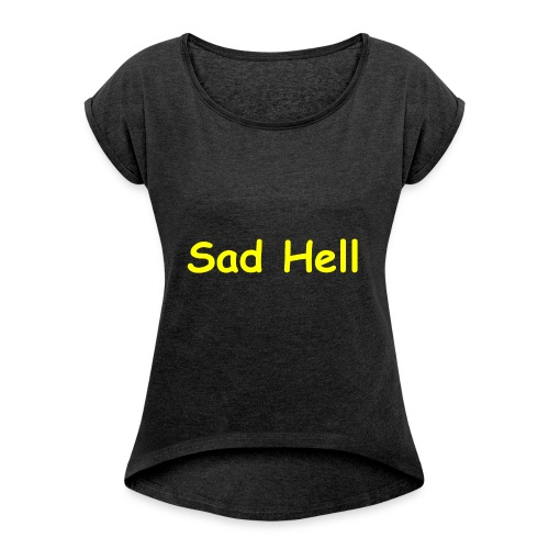 Sad Sans - Women's T-Shirt with rolled up sleeves