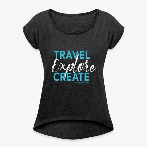 Travel explore create hellblau weiss - Frauen T-Shirt mit gerollten Ärmeln