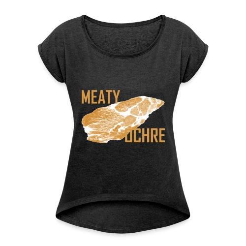 MEATY OCHRE - Frauen T-Shirt mit gerollten Ärmeln