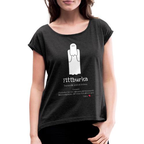 Fittburka - T-shirt med upprullade ärmar dam