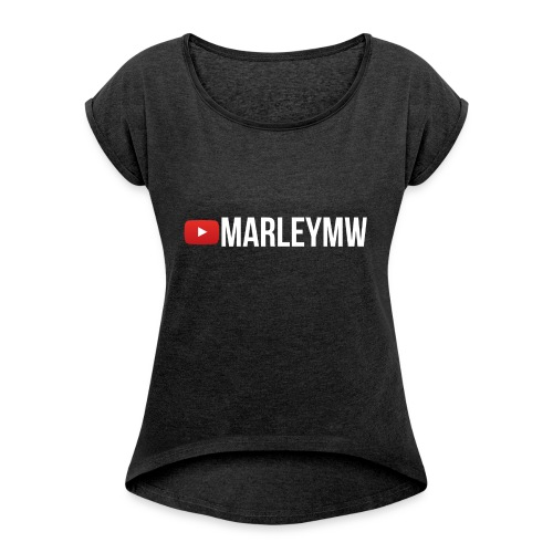 MarleyMW Name Merch - Women's T-Shirt with rolled up sleeves