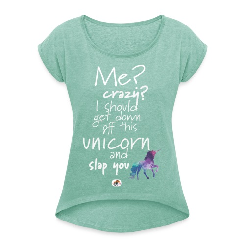 Crazy Unicorn - Light with picture - Women's T-Shirt with rolled up sleeves
