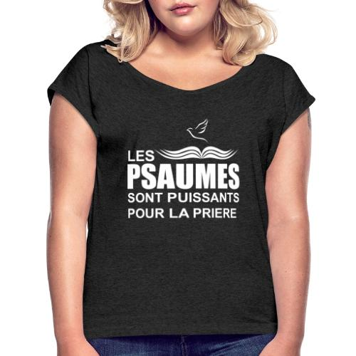 les psaumes sont puissants pour la prière en blanc - T-shirt à manches retroussées Femme