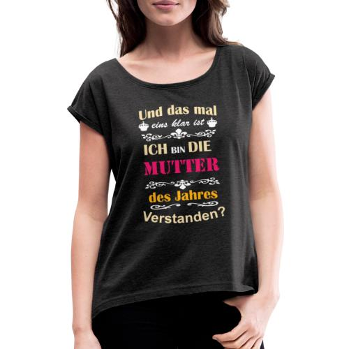 Mutter des Jahres - Super Mutti Muttertag T-Shirt - Frauen T-Shirt mit gerollten Ärmeln