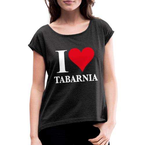 I love Tabarnia away from Catalan nationalism - Women's T-Shirt with rolled up sleeves