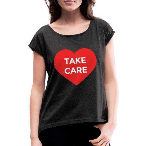 Care T-Shirt - Women's T-Shirt with rolled up sleeves