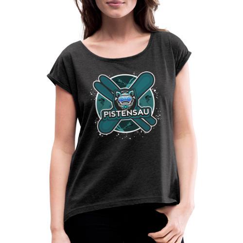 PistenSau Nervenkitzeljägergrün - Frauen T-Shirt mit gerollten Ärmeln