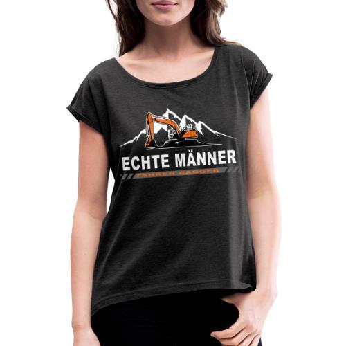 Echte Männer fahren Bagger Bagger Baustelle - Frauen T-Shirt mit gerollten Ärmeln
