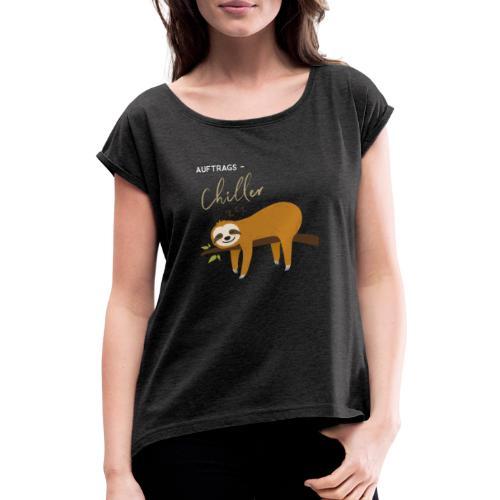 Auftragstchiller Super Cutes und Lustiges Design - Frauen T-Shirt mit gerollten Ärmeln