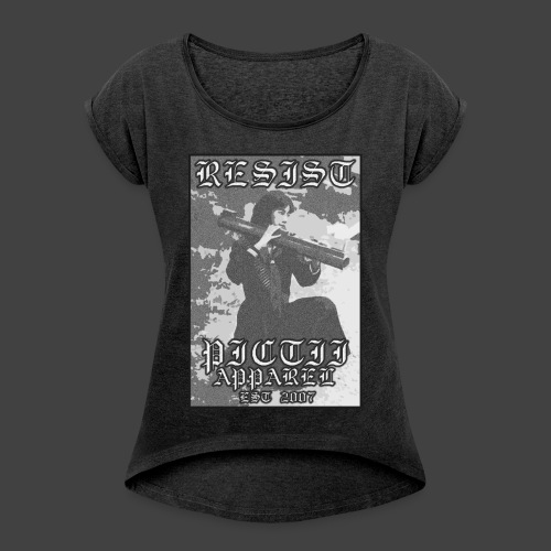 PICTRESIST6 - BW - Women's T-Shirt with rolled up sleeves