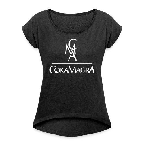 Cokamagra_CMA_ohne - Frauen T-Shirt mit gerollten Ärmeln