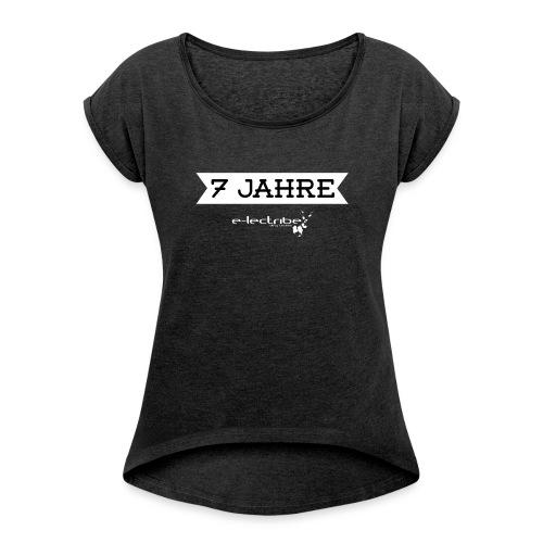 7jahre_2_white-01-01 - Frauen T-Shirt mit gerollten Ärmeln
