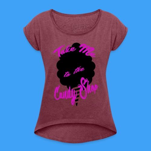 Take Me To The Candy Shop - Vrouwen T-shirt met opgerolde mouwen