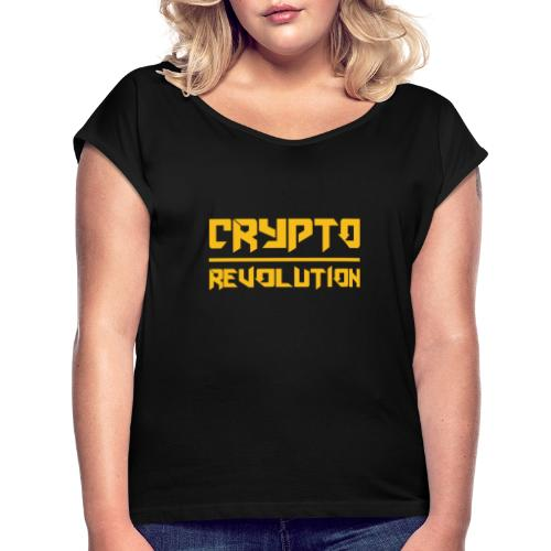 Crypto Revolution III - Women's T-Shirt with rolled up sleeves