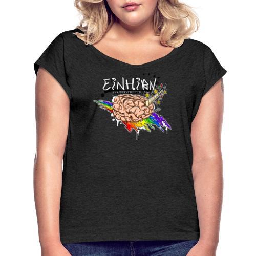 Einhirn - Frauen T-Shirt mit gerollten Ärmeln