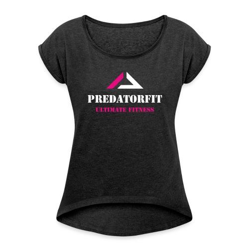 Train like a Freak - Look like a Beauty - Frauen T-Shirt mit gerollten Ärmeln