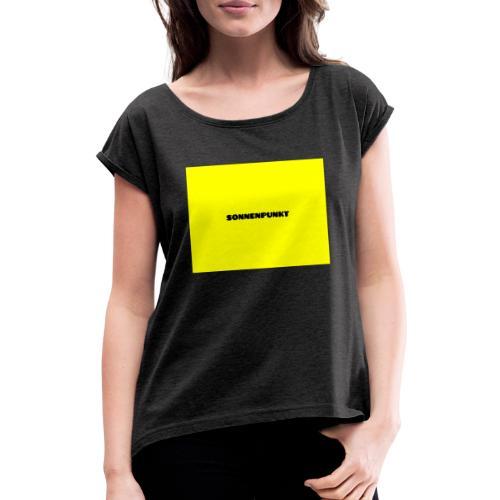 Sonnenpunkt schriftart - Frauen T-Shirt mit gerollten Ärmeln