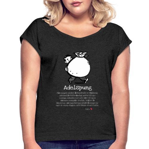 Adelspung - T-shirt med upprullade ärmar dam