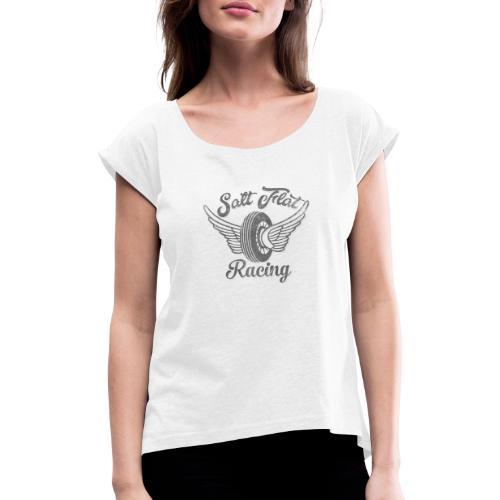 Salt Flat Racing - Frauen T-Shirt mit gerollten Ärmeln
