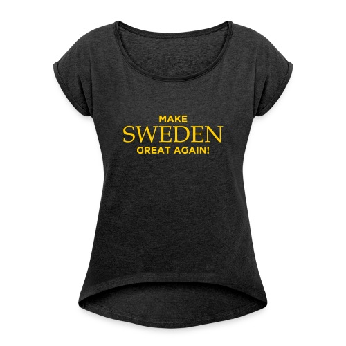 Make Sweden Great Again! - T-shirt med upprullade ärmar dam