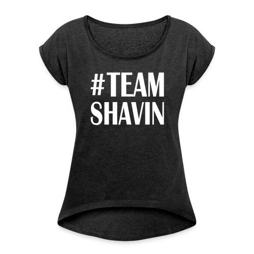 TeamShavin - Frauen T-Shirt mit gerollten Ärmeln
