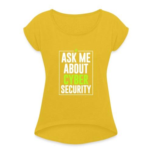 Ask me About Cyber Security - Maglietta da donna con risvolti