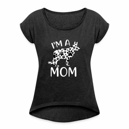 I'm a german shepherd Mom - Vrouwen T-shirt met opgerolde mouwen