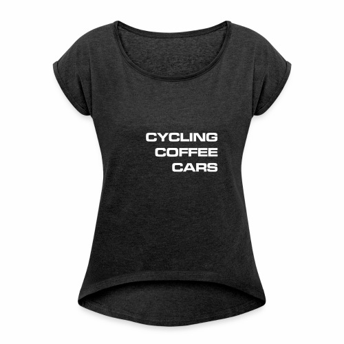 Cycling Cars & Coffee - Women's T-Shirt with rolled up sleeves