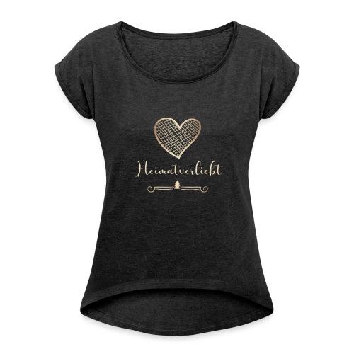 Heimatverliebt - Frauen T-Shirt mit gerollten Ärmeln