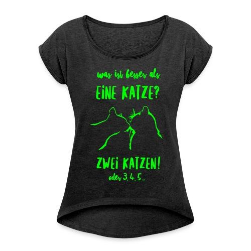 Vorschau: besser als eine Katze - Frauen T-Shirt mit gerollten Ärmeln