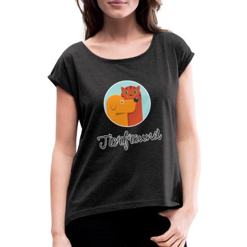 Tierfreund mit Schriftzug - Frauen T-Shirt mit gerollten Ärmeln