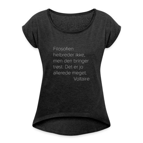 Voltaire om filosofien - T-skjorte med rulleermer for kvinner