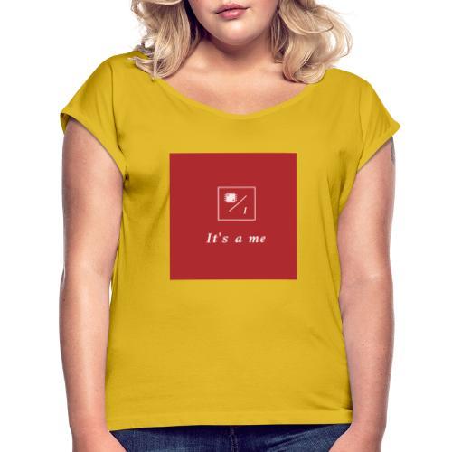 It's a me - Frauen T-Shirt mit gerollten Ärmeln